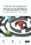 Criterios de calidad en Psiquiatría: esquizofrenia, depresión, trastorno bipolar